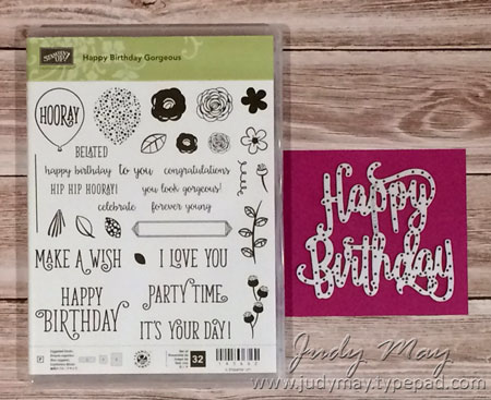 Stampin' Up! Happy Birthday Gorgeous & Happy Birthday Thinlits - Judy May, Just Judy Designs