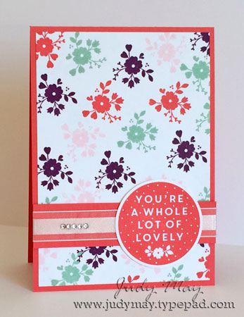 Stampin Up - 'A Whole Lot of Lovely' - Judy May, Just Judy Designs